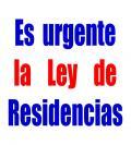 Es muy urgente la Ley de Residencias