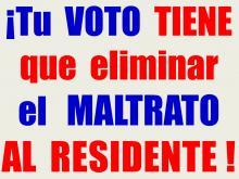 Tu voto tiene que eliminar el maltrato al residente